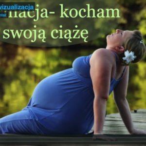 wizualizacja i afirmacja w ciąży